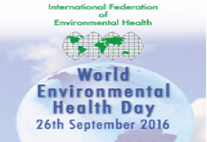 World Environmental Health Day - 26th September 2016